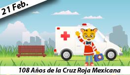 21 de febrero. A108 años de la Fundación de la  Cruz Roja Mexicana