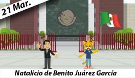 """21 de Marzo. Natalicio de Benito Juárez García """"Benemérito de las Américas"""""""