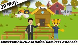 29 de Mayo. Aniversario luctuoso de Rafael Ramírez Castañeda
