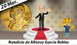 20 de Marzo. Natalicio de Alfonso García Robles