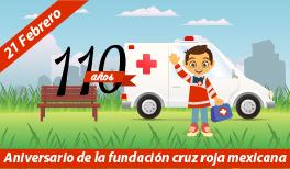 21 de Febrero. Aniversario de la Fundación Cruz Roja Mexicana