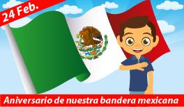 24 de Febrero. Celebración del Día de la  Bandera en México