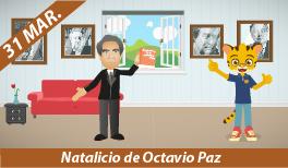 31 de Marzo. Natalicio de Octavio Paz Lozano