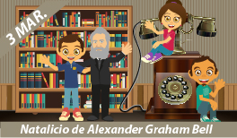 3 DE MARZO. NATALICIO DE ALEXANDER GRAHAM BELL