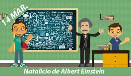 14 DE MARZO. NATALICIO DE ALBERT EINSTEIN KOCH