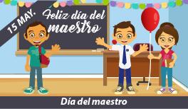 15 DE MAYO. DÍA DEL MAESTRO EN MÉXICO
